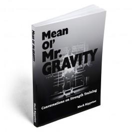 Mean Ol' Mr. Gravity: Conversations on Strength Training